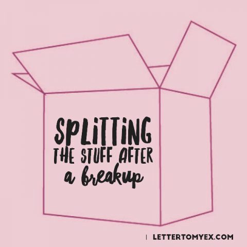 Letter To My Ex | Splitting the stuff after a break-up